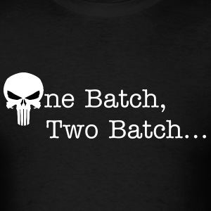 One batch, Two batch... - Men's T-Shirt