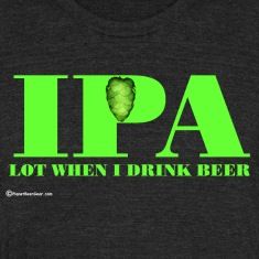 IPA Lot When I Drink Beer Unisex Tri-Blend T-Shirt