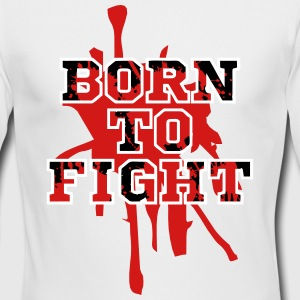 Born To Fight Long Sleeve Shirts - Men's Long Sleeve T-Shirt by Next Level