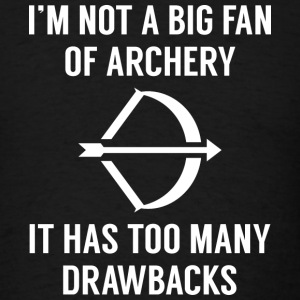 Too Many Drawbacks - Men's T-Shirt
