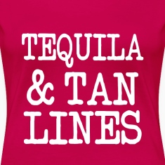 Tequila and Tan Lines funny saying summer shirt