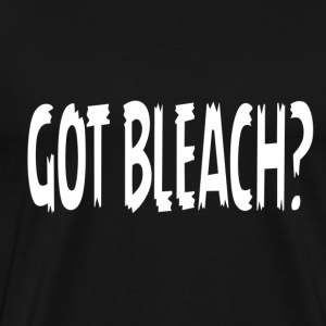 Got Bleach? - Men's Premium T-Shirt