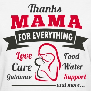 Thanks Mama - Women's T-Shirt