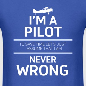 i'm a pilot to save time let's just assume that i  - Men's T-Shirt