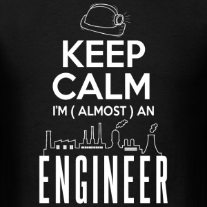 keep calm i'm (almost) an engineer - Men's T-Shirt