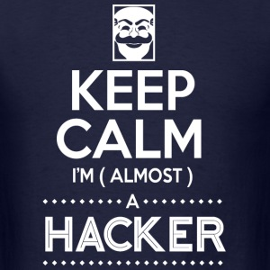keep calm i'm (almost) a hacker - Men's T-Shirt