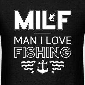 MILF - man i love fishing - Men's T-Shirt