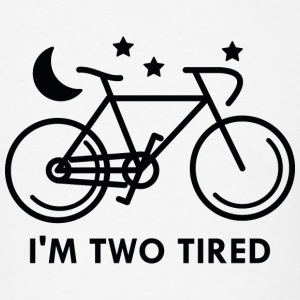 I'm Two Tired - Men's T-Shirt