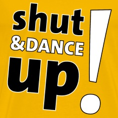 shut up and dance T-Shirts
