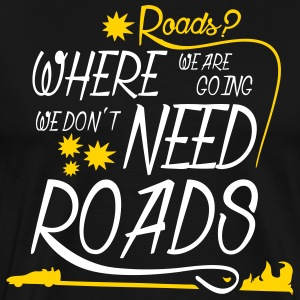 Roads? - Men's Premium T-Shirt