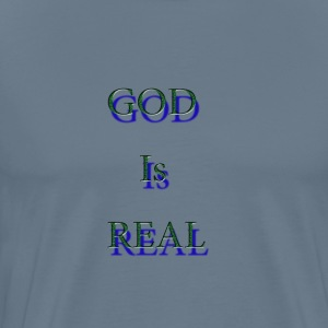 God is Real  - Men's Premium T-Shirt