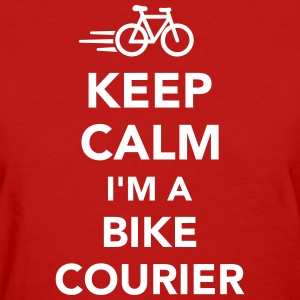 Keep calm I'm a bike courier Women's T-Shirts - Women's T-Shirt