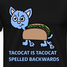 Tacocat is Tacocat spelled backwards