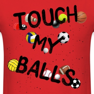 Touch My Balls - Men's T-Shirt
