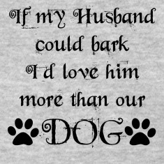 If My Husband Could Bark Women's T-Shirts