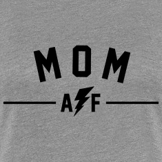 MOM AF Women's T-Shirts