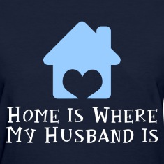 Home Is Where My Husband Women's T-Shirts