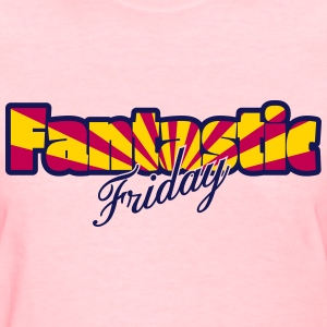 Fantastic Friday - Women's T-Shirt