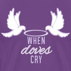 When Doves Cry - Men's Premium T-Shirt