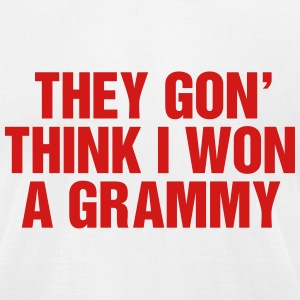They gon think I won a Grammy T-Shirts - Men's T-Shirt by American Apparel