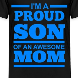 I'M A PROUD SON OF AN AWESOME MOM - Toddler Premium T-Shirt