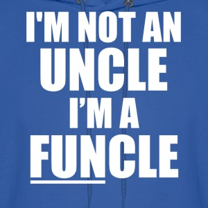 I'm not an Uncle, I'm a FUNcle funny saying shirt - Men's Hoodie