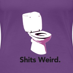 Shits Weird. Women's T-Shirts