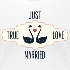 Just Married True Love - Women's Premium T-Shirt