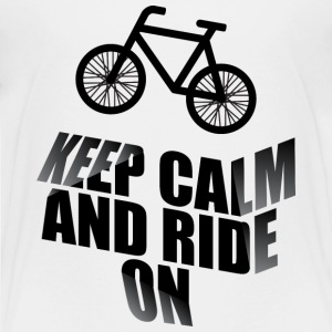 Keep calm and ride on - Toddler Premium T-Shirt