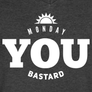Design ~ Monday you bastard