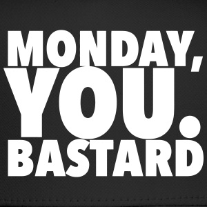 monday you bastard typography Sportswear - Trucker Cap