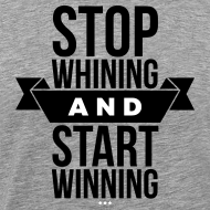 Design ~ Stop whining and start winning