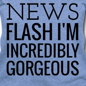 News Flash I'm Gorgeous Long Sleeve Shirts - Women's Wideneck Sweatshirt