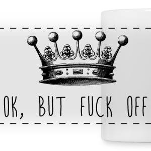 Ok, but fuck off - Panoramic Mug