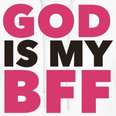 God Is My BFF  Hoodies