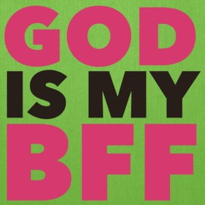 God Is My BFF  Bags & backpacks - Tote Bag
