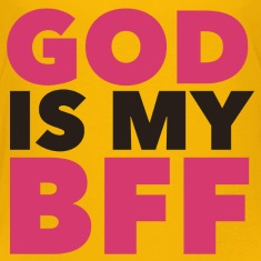 God Is My BFF
