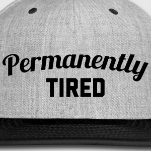 Permanently Tired Funny Quote Sportswear - Snap-back Baseball Cap