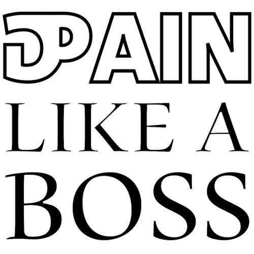 pain gain like a boss