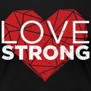 Love Strong Women's T-Shirts - Women's Premium T-Shirt