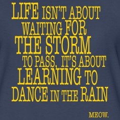 Life is about Dancing in the Rain Women's T-Shirts