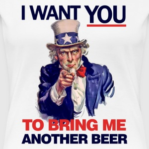 Bring me another beer - Women's Premium T-Shirt