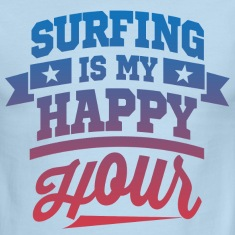 Surfing is My Happy Hour T-Shirts