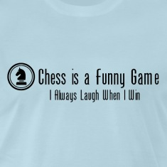 Chess Is A Funny Game T-Shirts