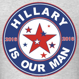 Hillary t-shirt 2016 men  Hillary is our Man - Men's T-Shirt