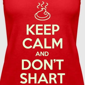 Keep Calm and Don't Shart Tanks - Women's Premium Tank Top