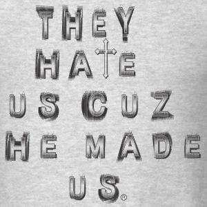 They hate us - Men's T-Shirt