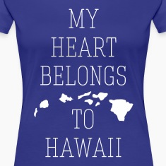 My Heart Belongs to Hawaii State T-shirt Women's T-Shirts