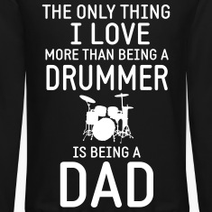 Drummer & Dad Long Sleeve Shirts