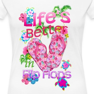 Life Is Better Flip Flops - Women's Premium T-Shirt